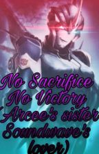 No Sacrifice No Victory (Arcee's Sister, Soundwave's Lover) by Midnight_Rose2005