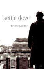 Settle Down (Sherlolly fanfic) by ImInGallifrey