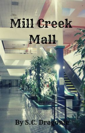 Mill Creek Mall (a creepypasta) by SC_Dragonie