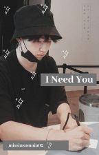 I Need You (Min Yoongi X Depressed Reader) by missinsomnia02