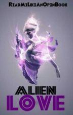 Alien Love by ReadMeLikeAnOpenBook