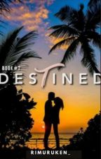 Destined(COMPLETED) by Fake_Drop