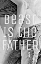 Beast Is the Father. [ENDING 2]  by Stories_by_ShaSha