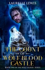 The Count of Wolf Blood Castle by LaurelleLewis