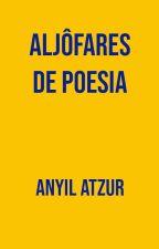 ALJÔFARES DE POESIA by AndrFilipeMendesLecu