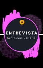 Entrevistas SunFlower  by SunFlower_Editorial