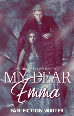 My Dear Emma [Sherlock Holmes Romance] by LadyZorro-Queen