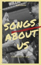 songs about us I seaycee oneshots (sean and kaycee) by seayceeok