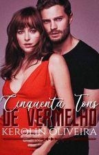Cinquenta tons de Vermelho by KerolinOliveira12