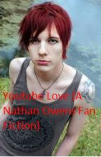Youtube Love (A Nathan Owens Fan Fiction) by Heather_Wilson13