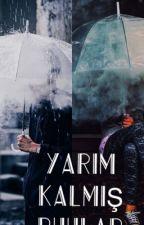 YARIM KALMIŞ RUHLAR by sudemturaci