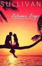Between Boys (One Direction Fan Fiction) by Oliviablueberry1D