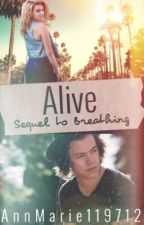 Alive (Sequel to Breathing) by AnnMarie119712