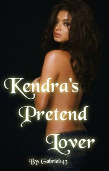 Kendra's Pretend Lover