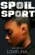Spoil Sport by ComforterPeace
