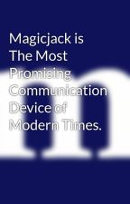 Magicjack is The Most Promising Communication Device of Modern Times. by magicjackhelpusa