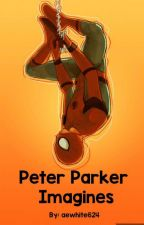 Peter Parker Imagines by aewhite624