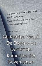 Gedachten Vanuit De Diepste En Donkerste Kamertjes Der Bovenkamer by LoveOfMyLife777