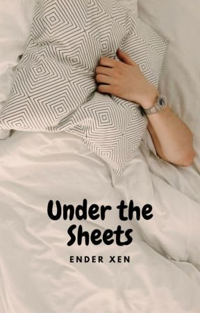 Under the Sheets by EnderXen