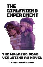 The Girlfriend Experiment [Violetine AU] by TheWalkingDanni