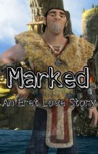 Marked - An Eret [Son of Eret] Love Story (HTTYD) by MultiFandomAccount0