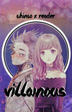 Villanous (Shinso X Reader) by WendyNoire
