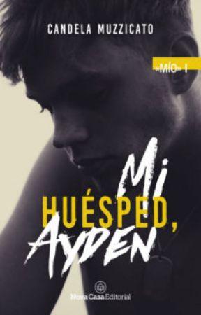 Mi huésped, Ayden (Mío #1)© PRÓXIMAMENTE EN FÍSICO by leluMuzzi