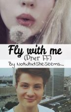 Fly with me (Dner FF) by NotWhxtSheSeems_