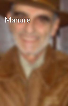 Manure by Phillipkafka