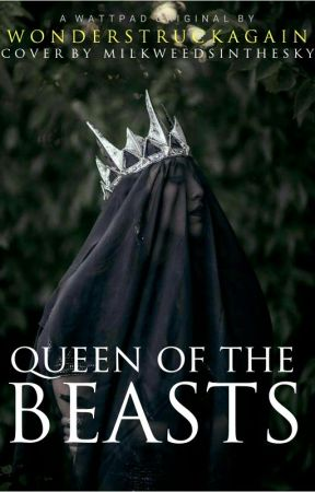 Queen of the Beasts by wonderstruckagain