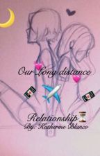 💌Our Long Distant Relationship⏳ 《DISCONTINUED》 by kawaiifoxKBplays