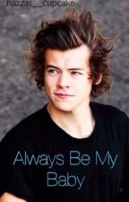 Always Be My Baby (1D Ageplay) by hazzas__cupcake