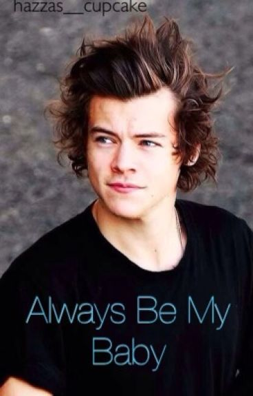 Always Be My Baby (1D Ageplay)