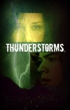 Thunderstorms: A Harry Styles Love Story [COMPLETED] by toinfinityandbyond