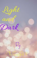 Light and Dark by TheSongGirl9