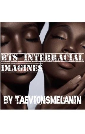 BTS interracial Imagines/preferences  by Taevionsblackslut