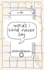 words i could never say by arielle-angeline