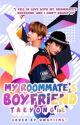 My Roommates Boyfriend    Markhyuck  by _Taeyongie_