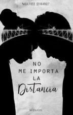 No me importa la distancia  by natipalacioss