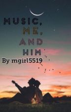 Music, me and him by mgirl5519