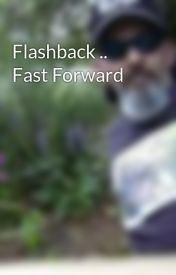 Flashback .. Fast Forward by StandingBear