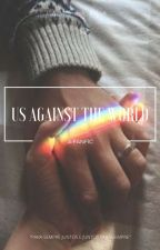 Us Against The World (1) - LT by iamstella_