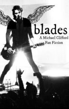 Blades || m.c by survivinginsociety