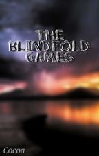 The Blindfold Games by Cocoa11121