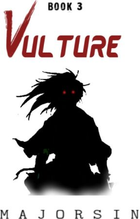 VULTURE (BOOK 3) [ON GOING] by MajorSin