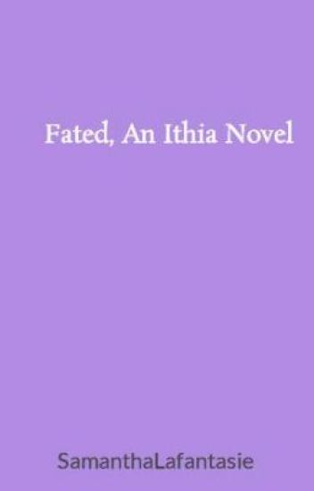 Fated, An Ithia Novel