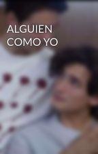 ALGUIEN COMO YO by httpTahi