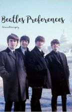 Beatles Preferences by letswallowinpity