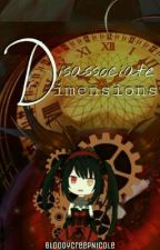 Disassociate Dimensions [Anime Fanfiction] by NicoledePotato