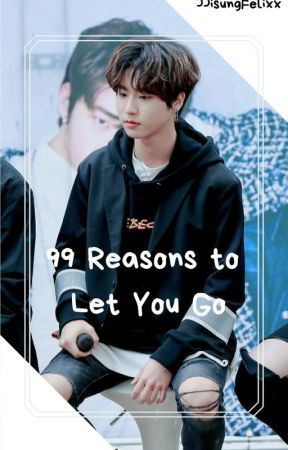 99 Reasons to Let You Go||HJS by Brilish